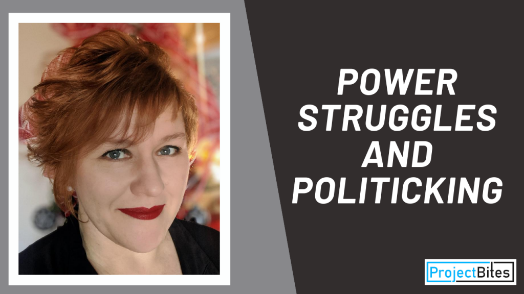 Power Struggles and Politicking