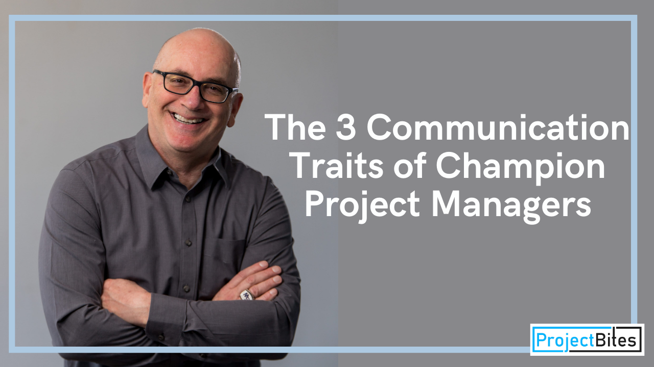 The 3 Communication Traits of Champion Project Managers
